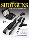img - for The Gun Digest Book of Shotguns Assembly/Disassembly book / textbook / text book