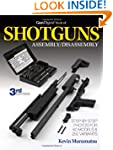 The Gun Digest Book of Shotguns Assem...