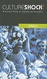 Culture Shock! Brazil: A Survival Guide to Customs and Etiquette (Culture Shock! Guides)