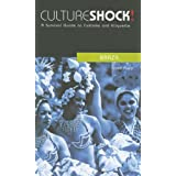 Culture Shock! Brazil: A Survival Guide to Customs and Etiquette (Culture Shock! Guides) ~ Volker Poelzl