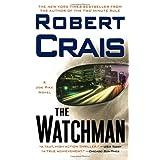 The Watchman: A Joe Pike Novel (Joe Pike Novels) ~ Robert Crais