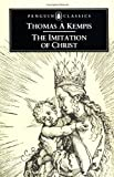 The Imitation of ChristTHE IMITATION OF CHRIST by Kempis, Thomas A. (Author) on Dec-30-1952 Paperback (0140440275) by Kempis