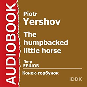 The Humpbacked Little Horse [Russian Edition] | [Piotr Yershov]