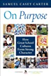 On Purpose: How Great School Cultures...