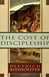 The Cost of Discipleship (0684815001) by Bonhoeffer, Dietrich