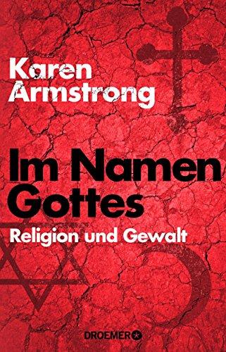 Armstrong, Karen: Im Namen Gottes