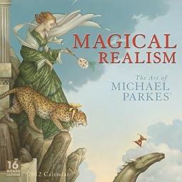 Magical Realism: The Art of Michael Parkes 2012 Wall (calendar)