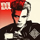 The Very Best Of Billy Idol: Idolize Yourself Billy Idol