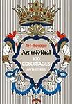 Art-th�rapie : Art m�di�val: 100 colo...