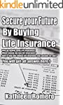 Secure your Future With Buying Life I...