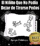 El Ni�ito Que No Pod�a Dejar de Tirarse Pedos (Spanish Edition)
