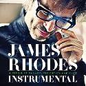 Instrumental: A Memoir of Madness, Medication, and Music Hörbuch von James Rhodes Gesprochen von: Mark Meadows
