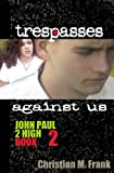 Trespasses Against Us (John Paul 2 High)