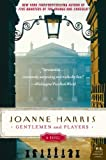 Gentlemen and Players (P.S. (Paperback)) [ GENTLEMEN AND PLAYERS (P.S. (PAPERBACK)) ] By Harris, Joanne ( Author )Dec-26-2006 Paperback (0060559152) by Harris, Joanne
