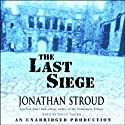 The Last Siege (       UNABRIDGED) by Jonathan Stroud Narrated by David Thorn