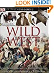 Eyewitness Wild West