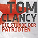 Die Stunde der Patrioten Audiobook by Tom Clancy Narrated by Frank Arnold
