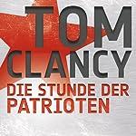 Die Stunde der Patrioten | Tom Clancy