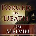 Forged in Death: The Death Wizard Chronicles, Book 1 | Jim Melvin