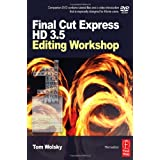 Final Cut Express HD 3.5 Editing Workshopby Tom Wolsky