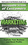 Brett Lewis & Tom Rummel's Guide To An Unstoppable Stream of Customers (1466445173) by Lewis, Brett