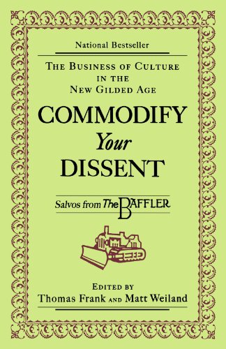 Commodify Your Dissent: Salvos from the Baffler