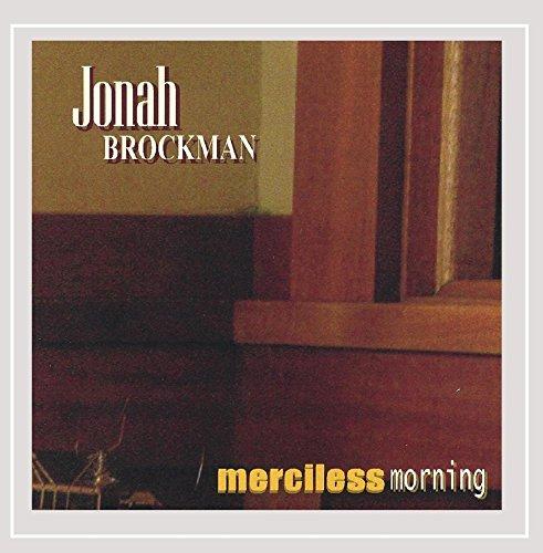 Jonah Brockman - Merciless Morning
