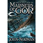 Mariners of Gor: Gorean Saga, Book 30 (       UNABRIDGED) by John Norman Narrated by Ralph Lister