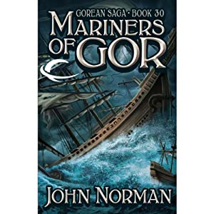 Mariners of Gor: Gorean Saga, Book 30 | [John Norman]
