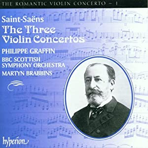 Saint-Saens: The Three Violin Concertos, The Romantic Violin Concerto, Vol. 1