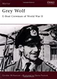 Grey Wolf: U-Boat Crewman of World War II (Warrior) (1841763128) by Gordon Williamson