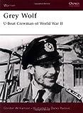 Grey Wolf: U-Boat Crewman of World War II (Warrior) (1841763128) by Williamson, Gordon