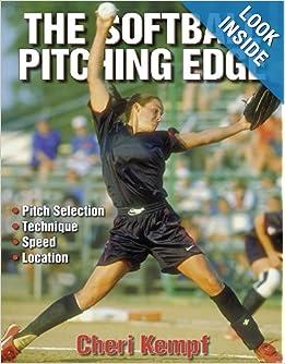 The Softball Pitching Edge by Cheri Kempf