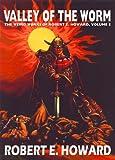 Robert E. Howard's Weird Works Volume 5: Valley Of The Worm (Weird Works of Robert E. Howard) (0809511355) by Howard, Robert E.