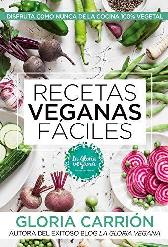 Recetas veganas faciles  [Gloria  Carrion] (Tapa Blanda)