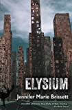 "Jennifer Marie Brissett, ""Elysium, or the World After"" (Aqueduct Press, 2014)"
