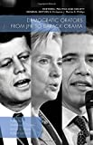 img - for Democratic Orators from JFK to Barack Obama (Rhetoric, Politics and Society) book / textbook / text book