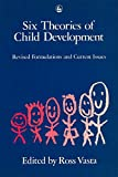 img - for Six Theories of Child Development: Revised Formulations and Current Issues book / textbook / text book