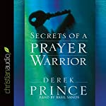 Secrets of a Prayer Warrior | Derek Prince