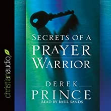 Secrets of a Prayer Warrior Audiobook by Derek Prince Narrated by Basil Sands