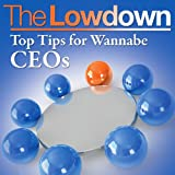 The Lowdown: Top Tips for Wannabe CEOsby Richard Charkin
