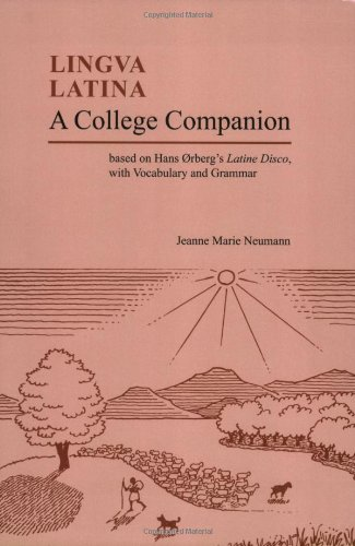 Lingua Latina: A College Companion: A College Companion Based on Hans Orberg's Latine Disco, with Vocabulary and Grammar