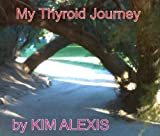 img - for My Thyroid Journey book / textbook / text book