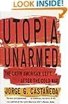 Utopia Unarmed: The Latin American Le...