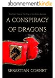 A Conspiracy of Dragons (The War of the Seven Banners Book 1) (English Edition)