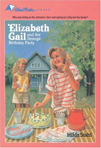 The Strange Birthday Party (Elizabeth Gail Wind Rider Series #6), HILDA STAHL