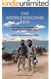 The Middle Kingdom Ride:  Two brothers, two motorcycles, one epic journey around China (English Edition)