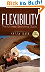 Flexibility - The Ultimate Stretching...