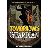 Tomorrow's Guardian (Hourglass Institute Series)by Richard Denning
