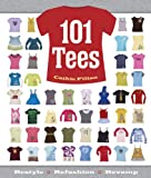 101 Tees: Restyle + Refashion + Revamp